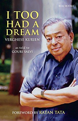 I Too Had a Dream: Verghese Kurien as Told to Gouri Solvi