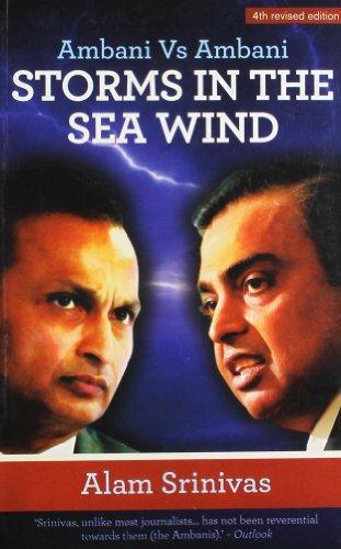 Storms in the Sea Wind (Ambani Vs Ambani): Alam Srinivas