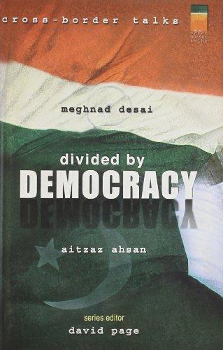Divided By Democracy: Aitzaz Ahsan and Meghnad Desai