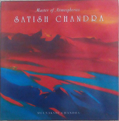 Satish Chandra: Master of Atmospherics: Meenakshi Chandra