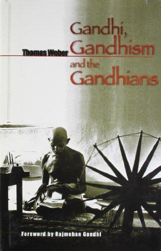 Gandhi, Gandhism and the Gandhians: Thomas Weber (Author) & Rajmohan Gandhi (Frwd)