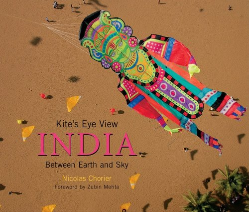 9788174364715: A Kite's Eye View: India: Between Earth and Sky