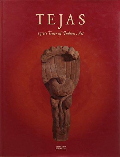 Tejas : eternal energy : 1500 years of Indian art.: Alphen, J. van., Ray, Ranesh.