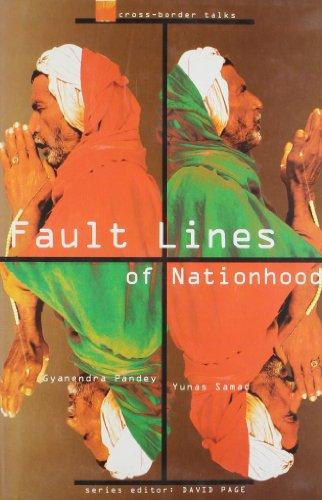 Fault Lines of Nationhood: Gyanendra Pandey,Yunas Samad