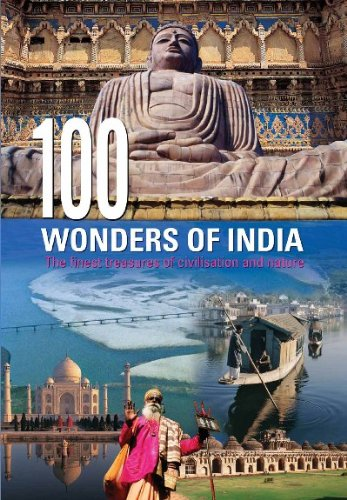 100 Wonders of India: The Finest Treasures of Civilisation and Nature: Nirad Grover