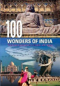 100 Wonders Of India: The Finest Treasures Of Civilisation And Nature (Hb)
