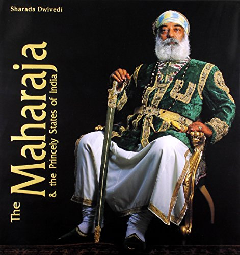 The Maharaja and the Princely States of India (9788174365750) by Sharada Dwivedi
