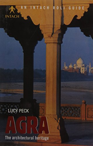 Agra: The Architectural Heritage: Lucy Peck