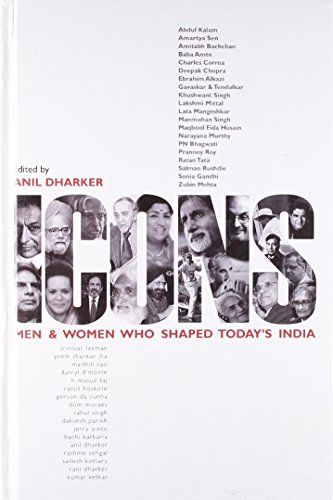 Icons: Men and Women Who Shaped Today?s India: Anil Dharker (Ed.)