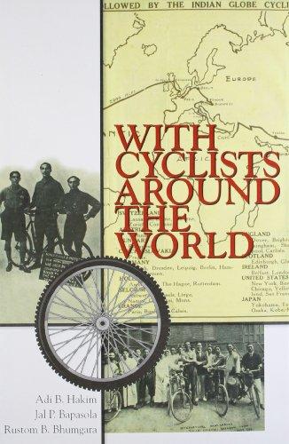 With Cyclists Around the World: Adi B. Hakim,Jal P. Bapasola,Rustom B. Bhumgara