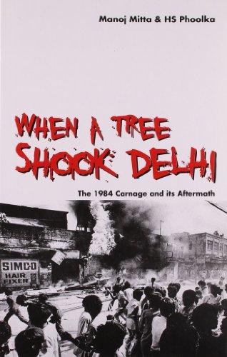 When a Tree Shook Delhi: The 1984: H.S. Phoolka,Manoj Mitra