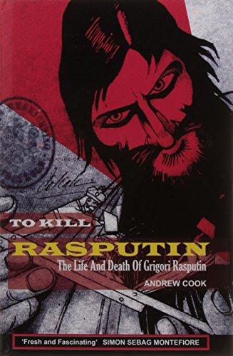 9788174366559: To Kill Rasputin - The Life and Death of Grigori Rasputin