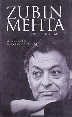 Zubin Mehta The Score of My Life: Mehta, Zubin As Told To Renate Grafin Matuschka, translated by: ...