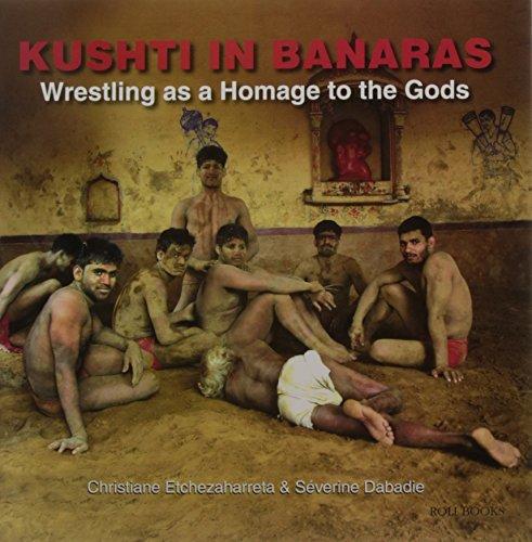 Kushti in Banaras: Wrestling as a Homage