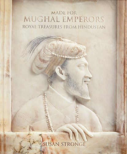 Made for Mughal Emperors: Royal Treasures from: Stronge, Susan
