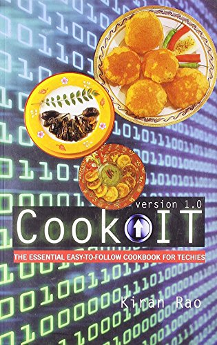 Cook IT Version 1.0: The Essential Easy-to-Follow Cookbook for Techies
