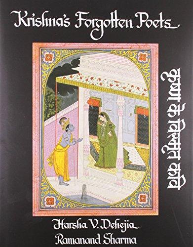 Krishna's Forgotten Poets: Harsha V. Dehejia and Ramanand Sharma, in Association with Vijay ...