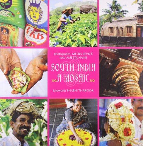 South India: A Mosaic: Ameeta Nanji; Foreword By Shashi Tharoor