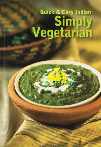 Quick & Easy Indian: Simply Vegetarian: Lustre Press
