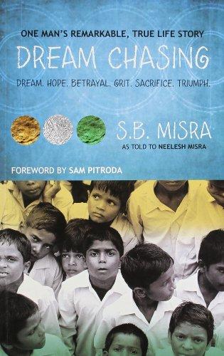 Dream Chasing: S.B. Mishra (Author) & Sam Pitroda (frwd)