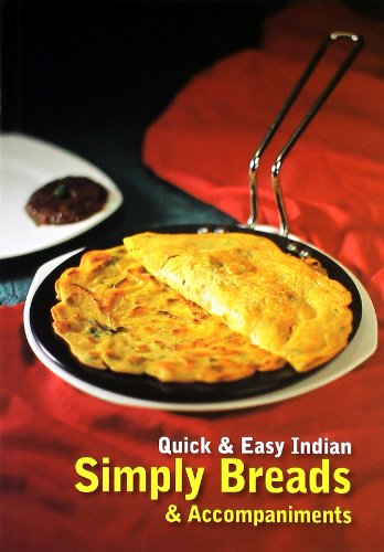 Quick and Easy Indian Simply Breads and Accompaniments: Master Chefs of India