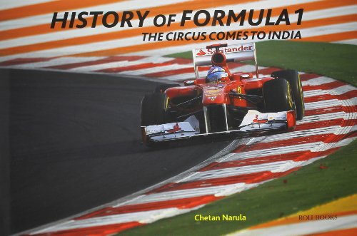 9788174368683: History Of Formula One: The Circus Comes To India