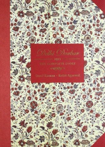 Delhi Durbar 1911 : The Complete Story: Sunil Raman and Rohit Agarwal