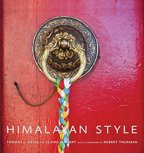 Himalayan Style: Thomas L. Kelly and Claire Burkert; Foreword By Robert Thurman
