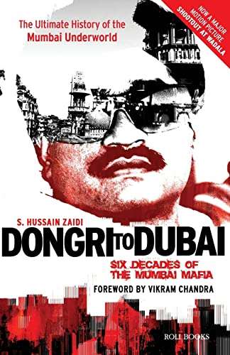 Dongri to Dubai: Six Decades of the Mumbai Mafia: S. Hussain Zaidi; Foreword By Vikram Chandra