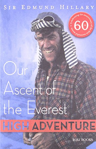 High Adventure: Our Ascent of the Everest: Sir Edmund Hillary
