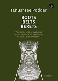 Boots Belts Berets: Podder Tanushree