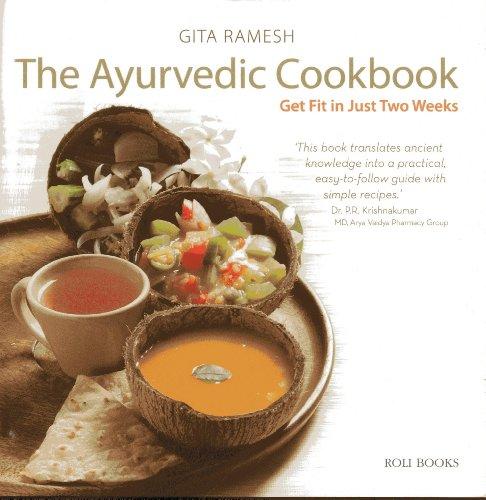 The Ayurvedic Cookbook: Get Fit in Just Two Weeks: Gita Ramesh