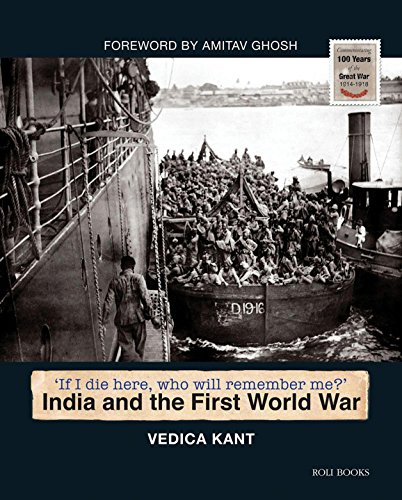 If I Die Here, Who Will Remember Me  : India And The First World War