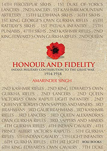 Honour and Fidelity: India's Military Contribution to the Great War 1914-1918: Amarinder Singh