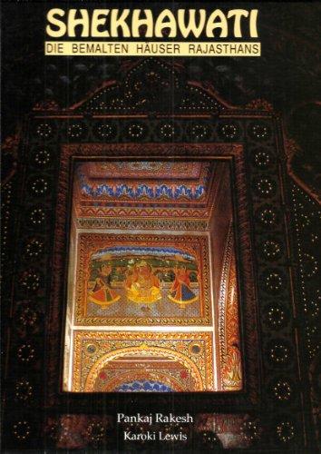 9788174370174: Shekhawati ; Die Bemalten Hauser Rajasthans