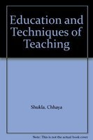 Education and Techniques of Teaching (Hardback): Chhaya Shukla