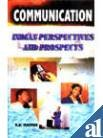 Communications: Indian Perspectives and Prospects: Kanwar B. Mathur