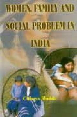 Women Family and Social Problems in India: Chhaya Shukla