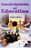 Democratic Administration and Education: Chhaya Shukla