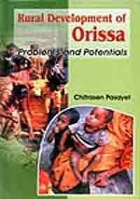 Rural Development of Orissa : Problems and: Chitrasen Pasayet