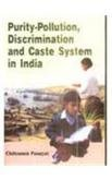 Purity Pollution Discrimination and Caste System in: Chitrasen Pasayat