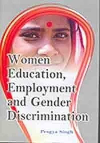 Women Education Employment and Gender Discrimination: Pragya Singh