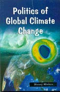 Politics of Global Climate Change: Mishra Manoj