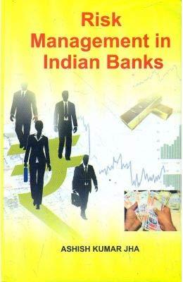 Risk Management in Indian Banks: Jha, Ashish Kumar