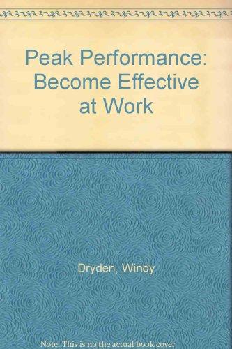 Peak Performance: Become Effective at Work: Dryden, Windy, Gordon, Jack