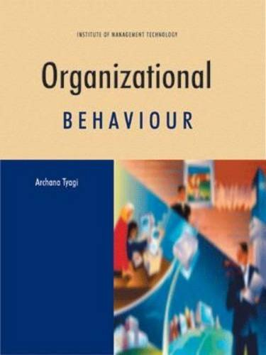 Organizational Behaviour (Institute of Management Technology, Ghaziabad;: Tyagi, Archana