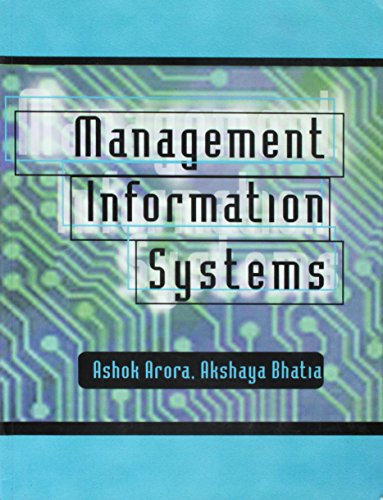 Management Information Systems: Ashok Arora,Akshaya Bhatia