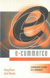 e-Commerce: A Manager's Guide to e-Business: Sharma, Sunil, Diwan, Parag
