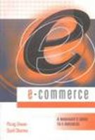 e-Commerce: A Manager s Guide to e-Business: Parag Diwan, Sunil