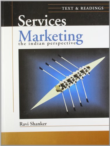 Services Marketing the Indian Perspective: Text and Readings: Ravi Shanker